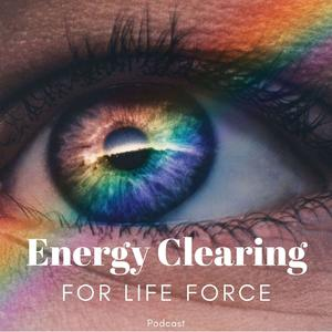 Best Health Podcasts (2019): Energy Clearing for Life Force