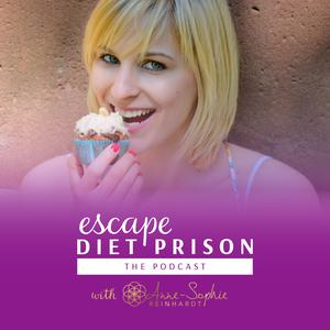 Escape Diet Prison - The Podcast with Anne-Sophie Reinhardt
