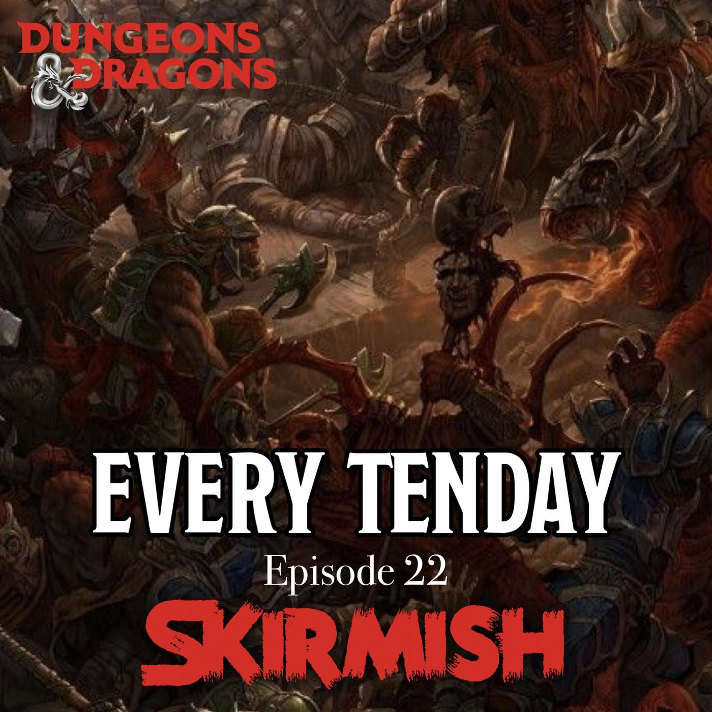 "Every Tenday D&D (DnD) Ep  22 ""Skirmish!"" - EveryTenday D&D"