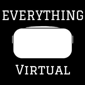 Everything Virtual - Your Source for Everything VR and Virtual Reality
