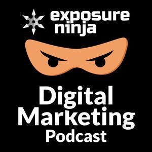 Exposure Ninja Digital Marketing Podcast | SEO, eCommerce, Digital PR, PPC, Web design and CRO