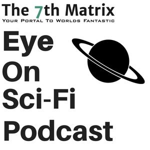 Eye On Sci-Fi Podcast