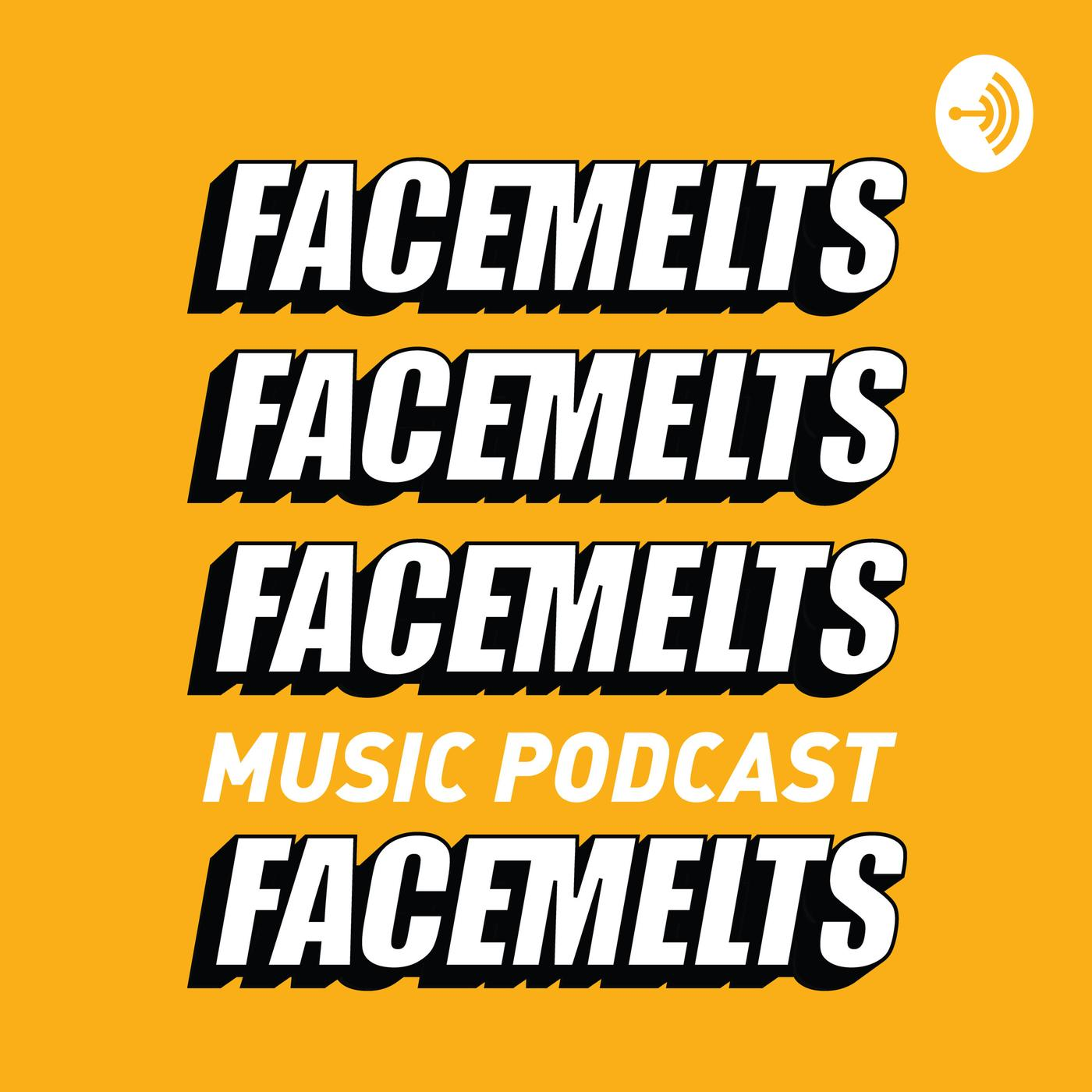 Facemelts | Music and Pop Culture (podcast) - Facemelts | Listen Notes