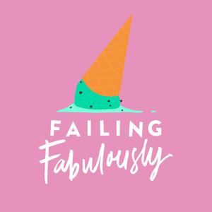 Failing Fabulously Podcast