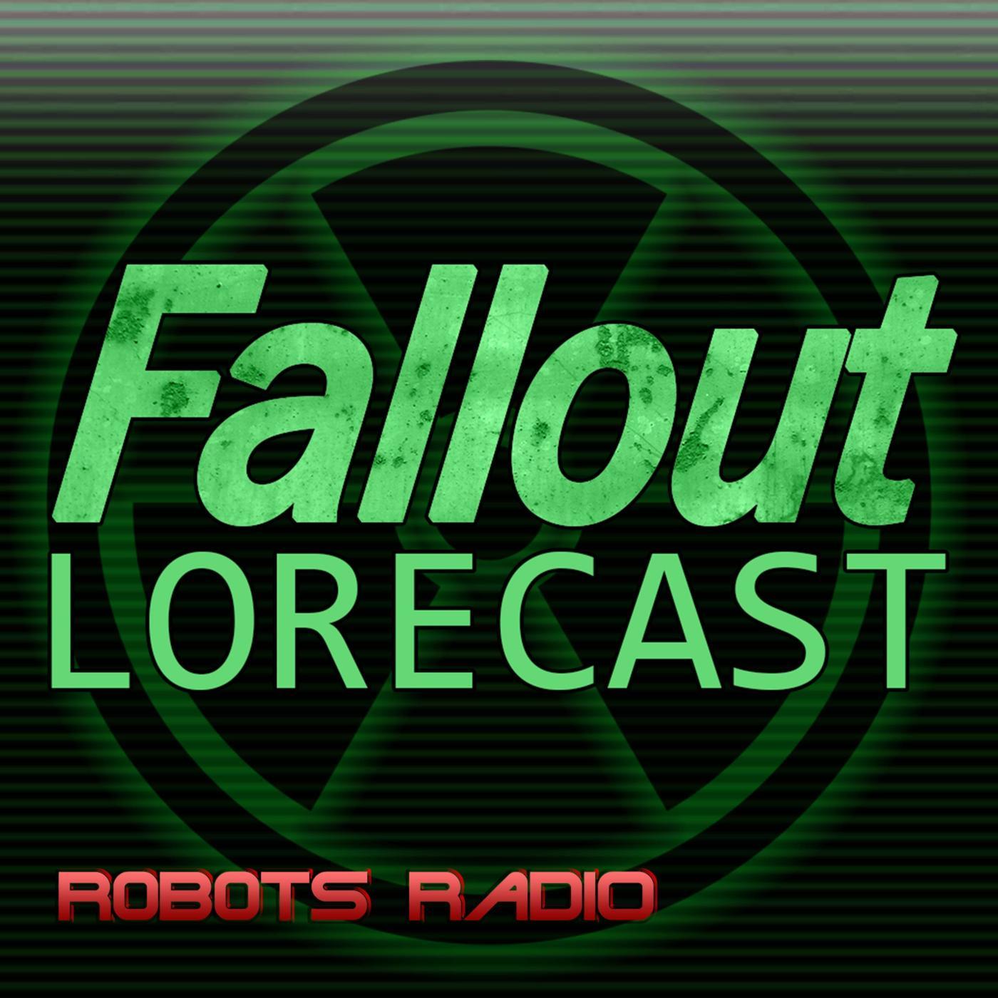 Fallout Lorecast (podcast) - Robots Radio | Listen Notes