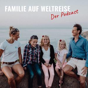 Best Places & Travel Podcasts (2019): Familie auf Weltreise -Der Podcast