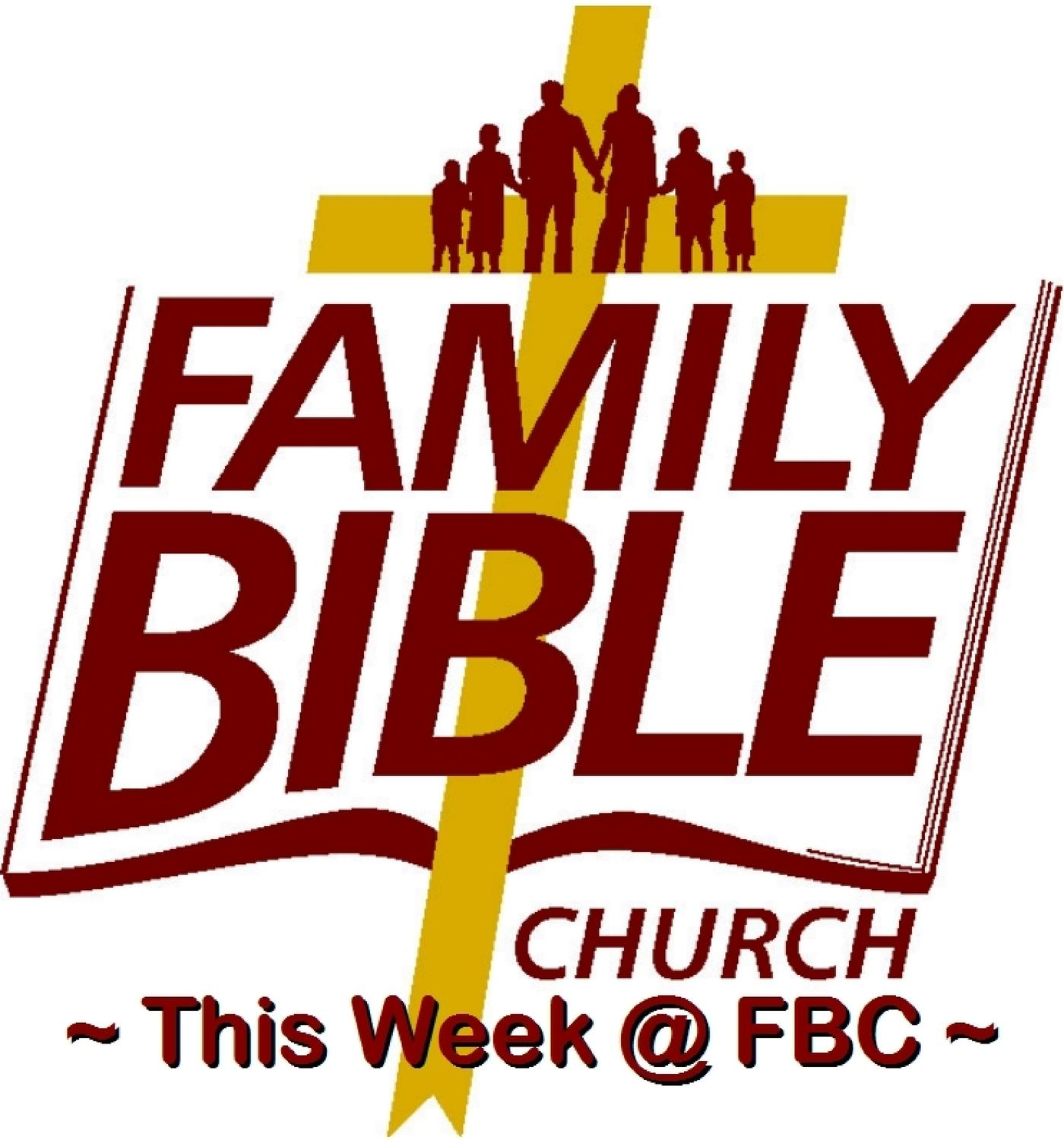 Family Bible Church weekly message (podcast) - Bob Corbin & Family
