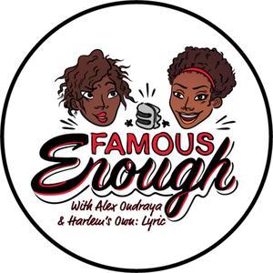 FAMOUS Enough Podcast