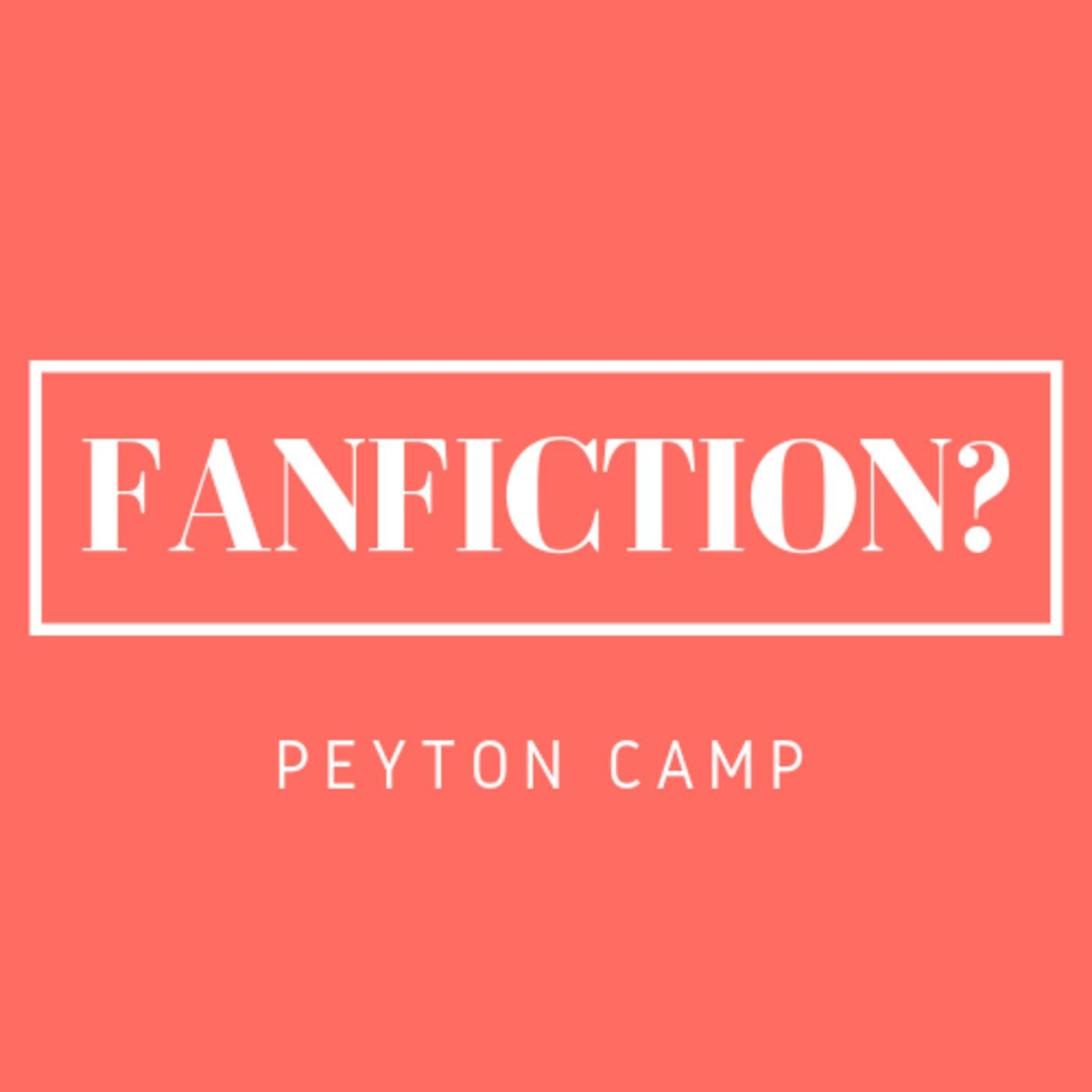 FanFiction? (podcast) - Peyton Camp | Listen Notes