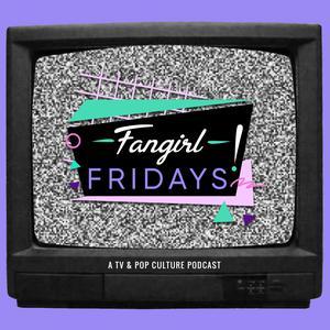Fangirl Fridays