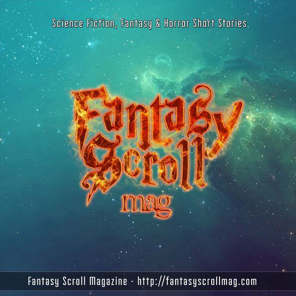 Fantasy Scroll Magazine Podcast - Fantasy Scroll Magazine | Listen Notes