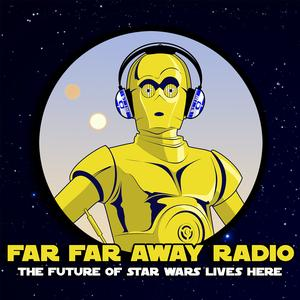 Best Star Wars Podcasts (2019): Far Far Away Radio