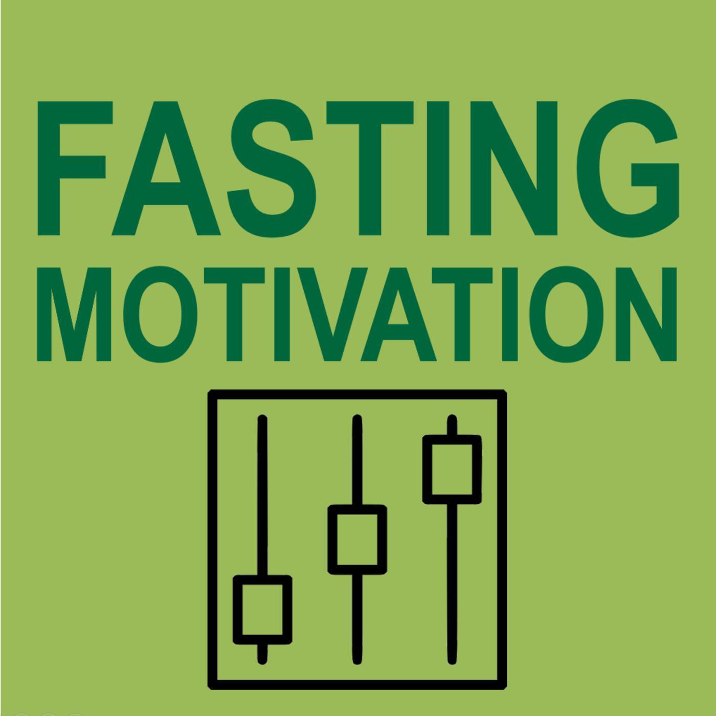 Fasting Motivation Minute (podcast) - Fasting Motivation