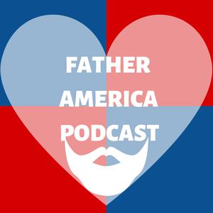 Father America Podcast
