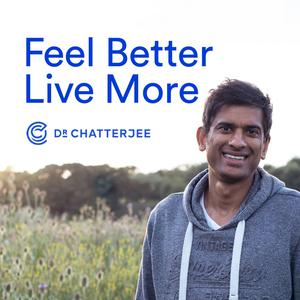 Best Health & Fitness Podcasts (2019): Feel Better, Live More with Dr Rangan Chatterjee