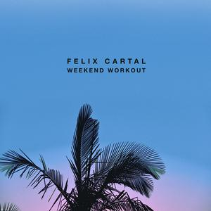 Felix Cartal - Weekend Workout