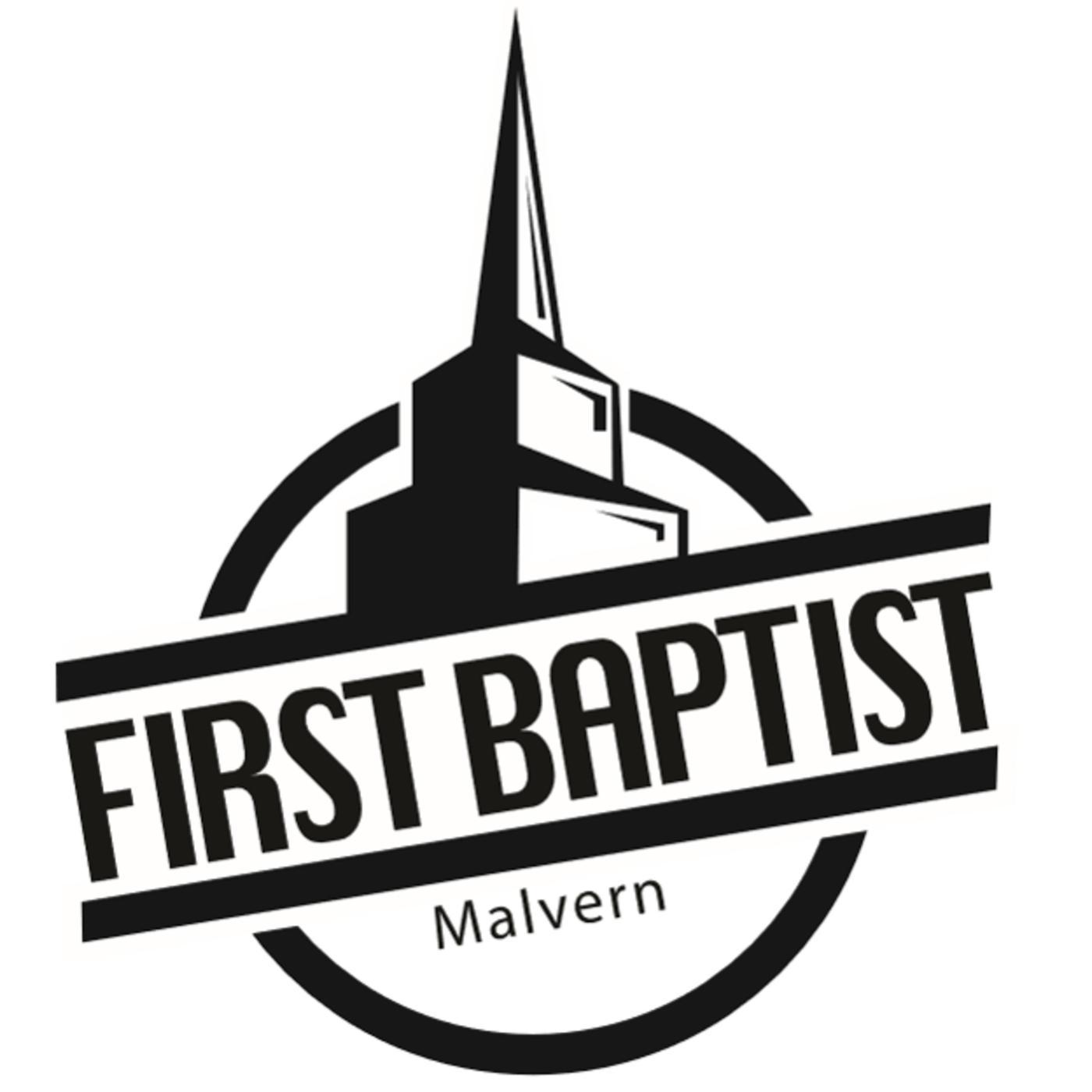 First Baptist Church - Malvern (podcast) - First Baptist Church