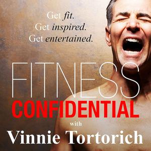 Fitness Confidential with Vinnie Tortorich