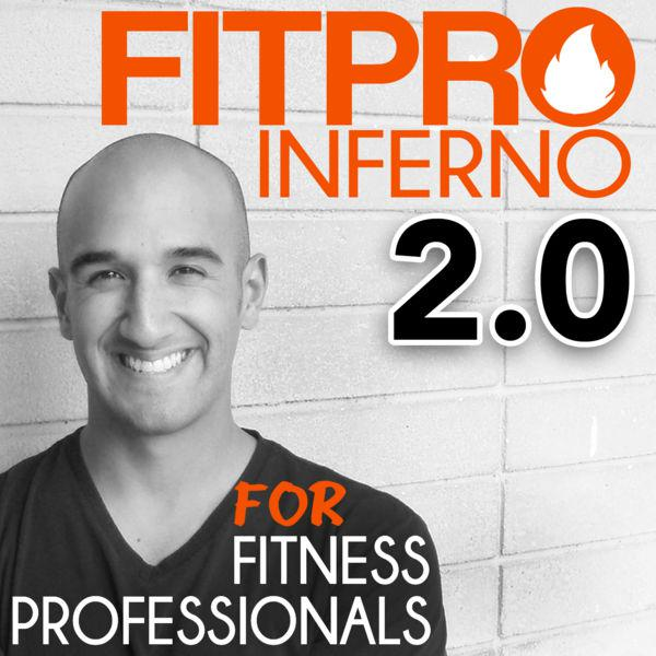 Fitpro Inferno Podcast: Business Mastermind for Fitness