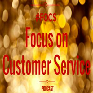 Focus on Customer Service Podcast