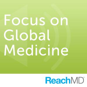 Focus on Global Medicine