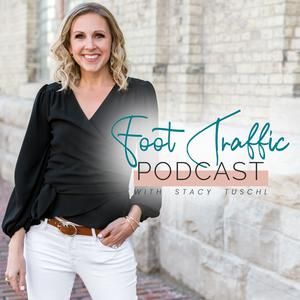Foot Traffic Podcast (Formerly She's Building Her Empire)