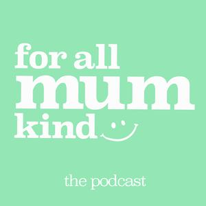 For All Mum Kind