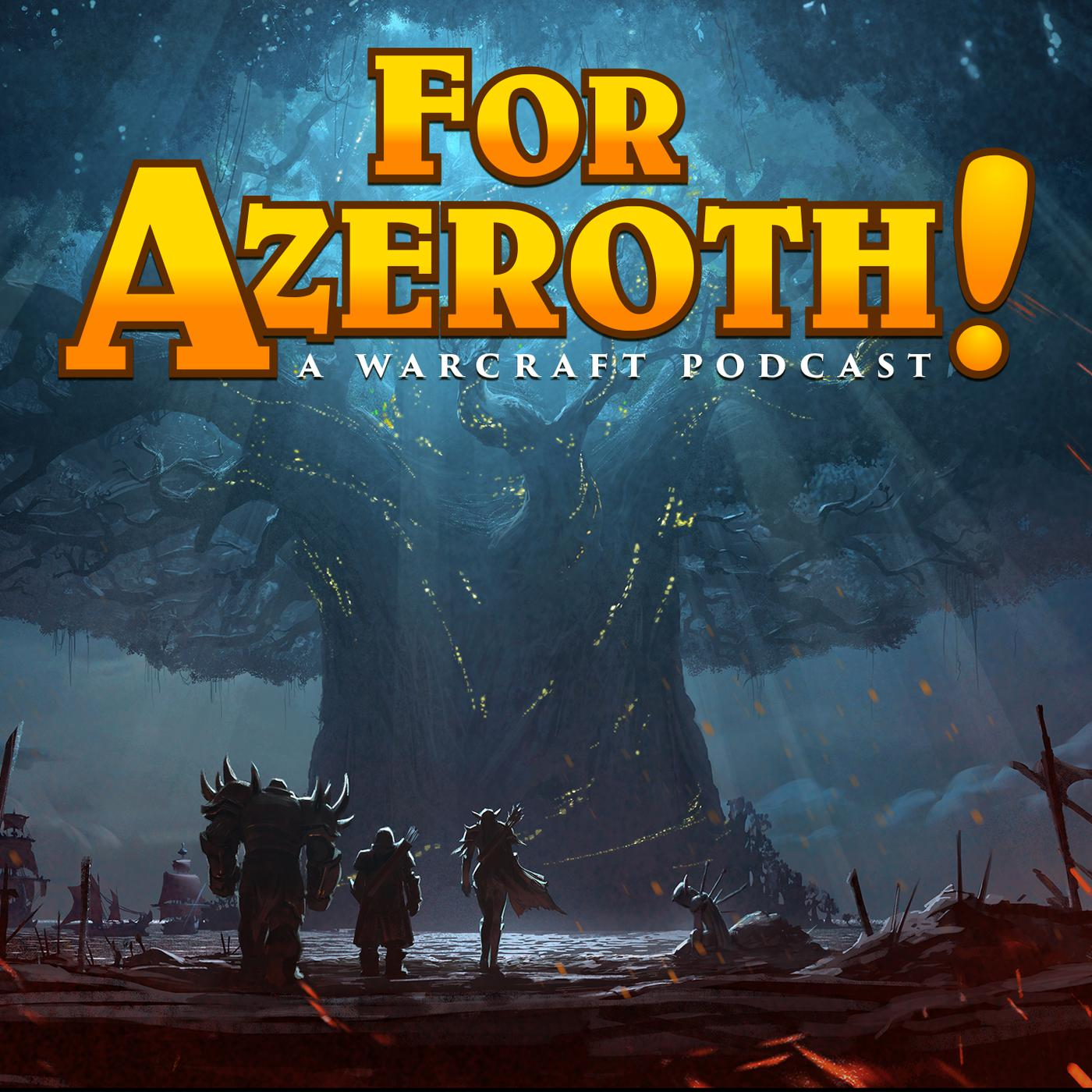 "43 - For Azeroth!: ""You had me at Horse2"" - For Azeroth! (podcast"