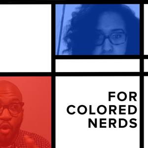 For Colored Nerds