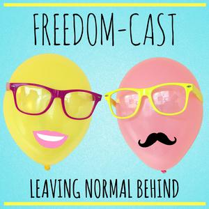 Freedom-Cast Leaving Normal Behind | Motivation | Inspiration | Goal Setting | Careers | Relationships
