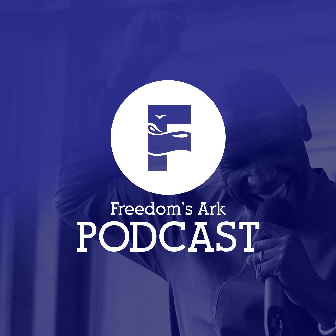 Freedom's Ark (podcast) - Freedom's Ark Church | Listen Notes