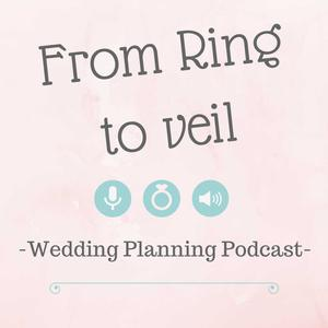 Best How To Podcasts (2019): From Ring to Veil a Wedding Planning podcast