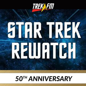 Best Star Trek Podcasts (2019): From There to Here: The Star Trek 50th Anniversary Rewatch