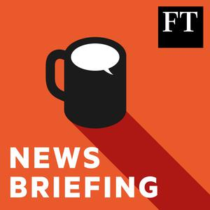 Best Daily News Podcasts (2019): FT News Briefing