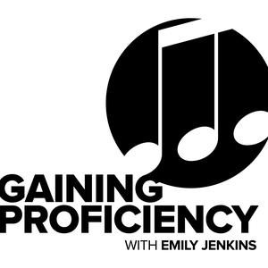 Gaining Proficiency Podcast