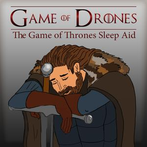 Best Game of Thrones Podcasts (2019): Game of Drones