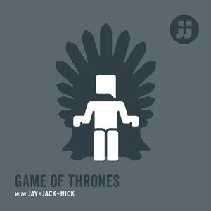 Best TV & Film Podcasts (2019): Game of Thrones with Jay, Jack, and Nick