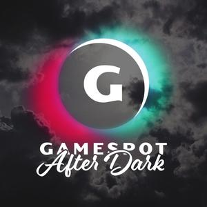 Best Leisure Podcasts (2019): GameSpot After Dark