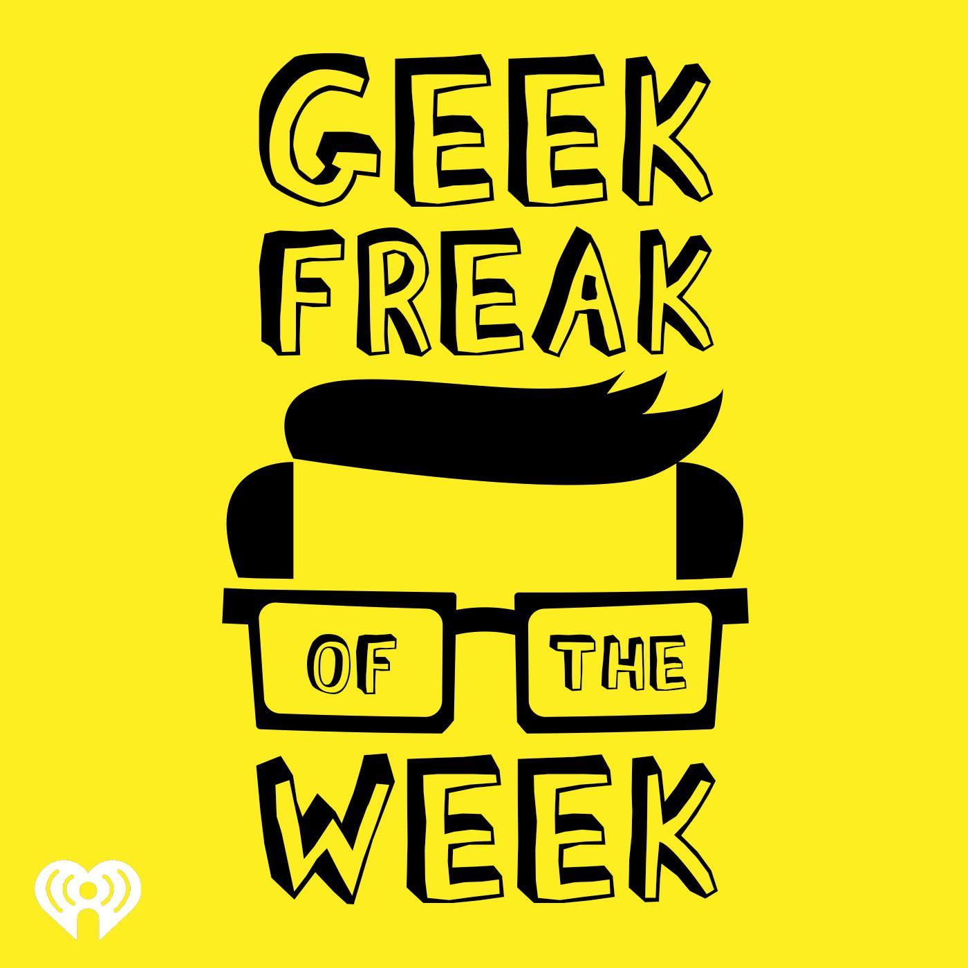 Geek Freak of the Week (podcast) - Rock 101 (WGIR-FM