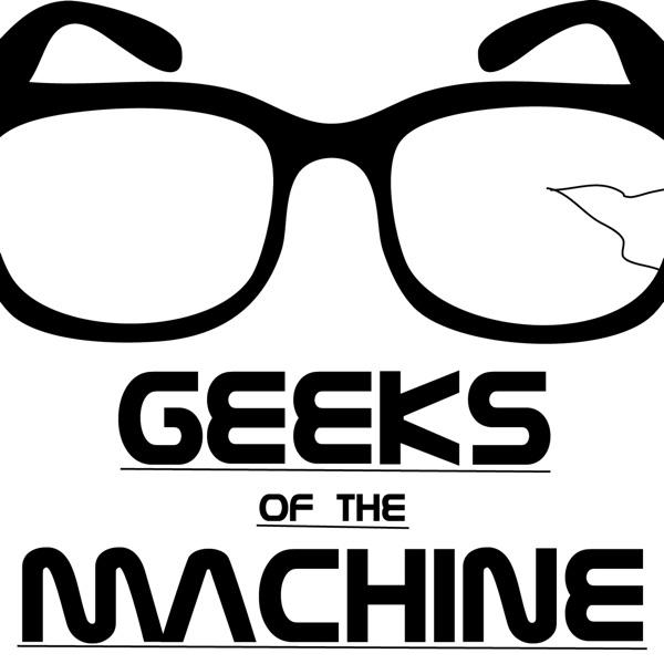 Geeks of the Machine (پادکست) - Overpowered Entertainment