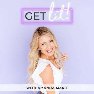 Best Other Podcasts (2019): Get Lit! with Amanda Marit