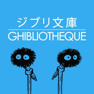 Ghibliotheque - A Podcast About Studio Ghibli