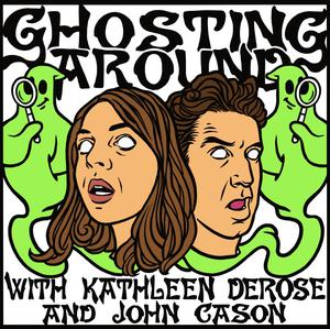 Top 10 podcasts: Ghosting Around with Kathleen DeRose and John Cason