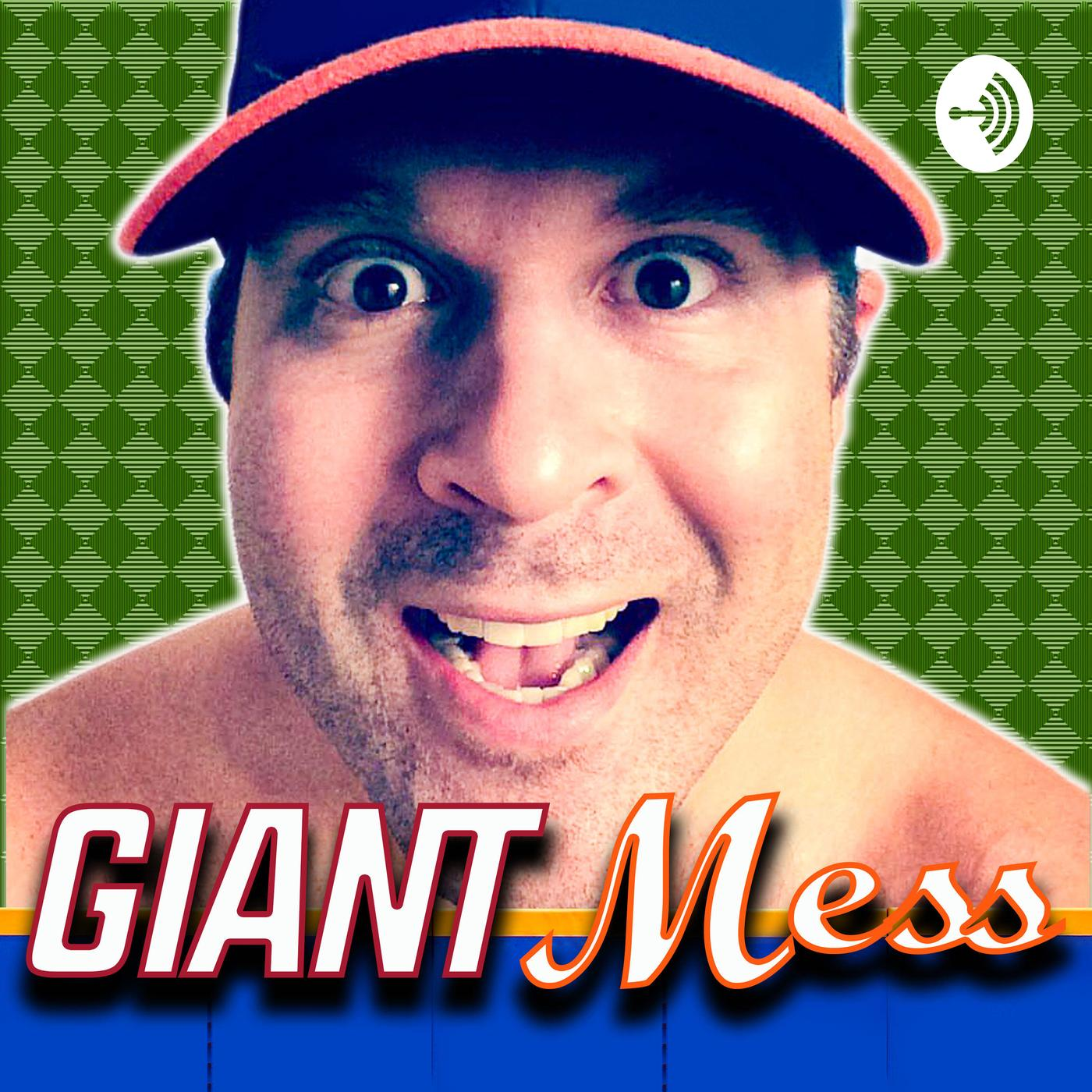 Giant Mess A Giants Mets Fan S 1 Man Show Podcast Neal