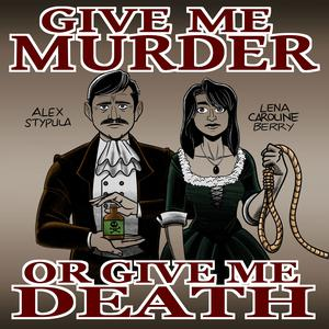 Give Me Murder Or Give Me Death