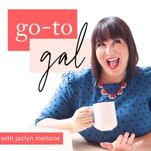 Go-To Gal with Jaclyn Mellone