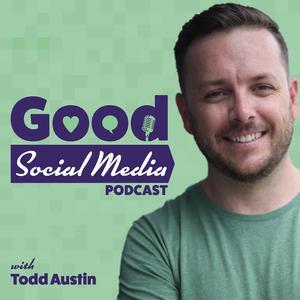 Good Social Media Podcast
