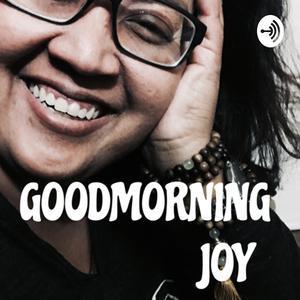 Goodmorning Joy
