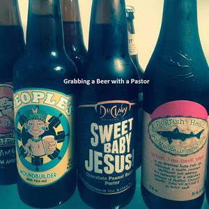 Grabbing a Beer with a Pastor » podcast