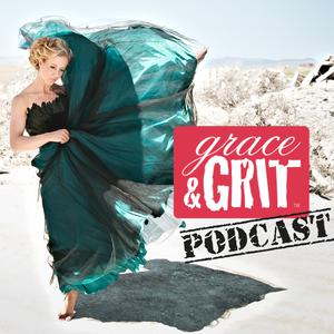 Grace & Grit Podcast:  Helping Women Everywhere Live Happier, Healthier and More Fit Lives